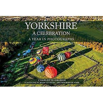 Yorkshire A Celebration - A Year in Photographs by Charlotte Graham -