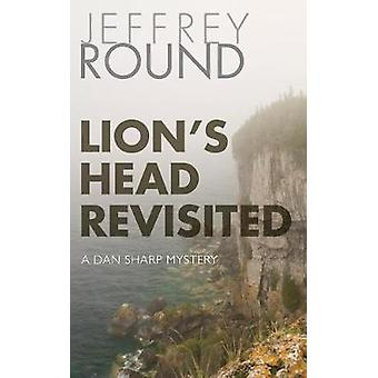 Lion's Head Revisited - A Dan Sharp Mystery by Jeffrey Round - 9781459