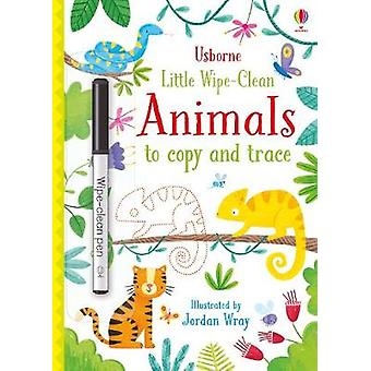 Little Wipe-Clean Animals to Copy and Trace by Kirsteen Robson - 9781