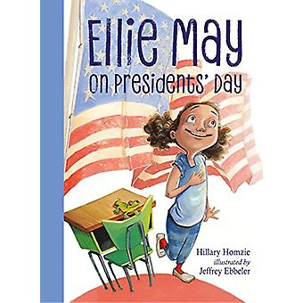 Ellie May on Presidents' Day by Hillary Homzie - 9781580898195 Book