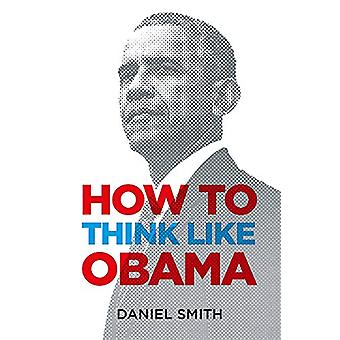 How to Think Like Obama by Daniel Smith - 9781782439943 Book