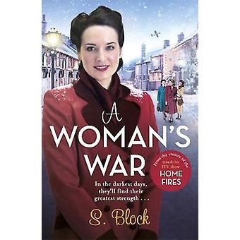 A Woman's War - The perfect Christmas follow-on to Keep the Home Fires