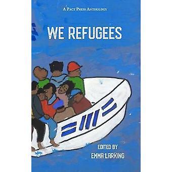 We Refugees by Emma Larking - 9781947548343 Book
