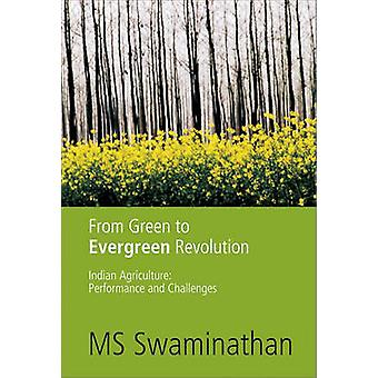 From Green to Evergreen Revolution - Indian Agriculture - Performance a
