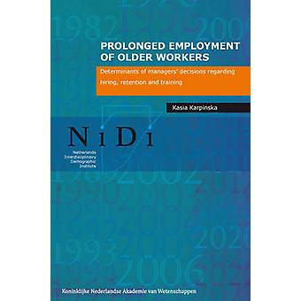 Prolonged Employment of Older Workers - Determinants of Managers' Deci
