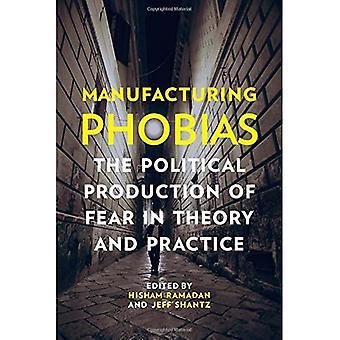 Fertigung-Phobien: Die politische Produktion von Angst in Theorie und Praxis