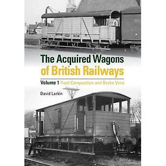 The Acquired Wagons of British Railways by David Larkin - 97808609368