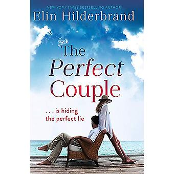 The Perfect Couple - Are they hiding the perfect lie? A deliciously su