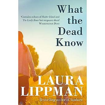 What the Dead Know by Laura Lippman - 9781409190233 Book