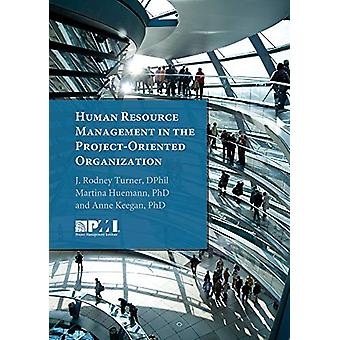 Human Resource Management in the Project-Oriented Organization by Mar