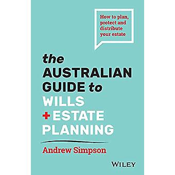 The Australian Guide to Wills and Estate Planning - How to Plan - Prot