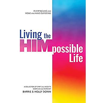 Living the Himpossible Life - A Collection of Spiritual Insights by Ba