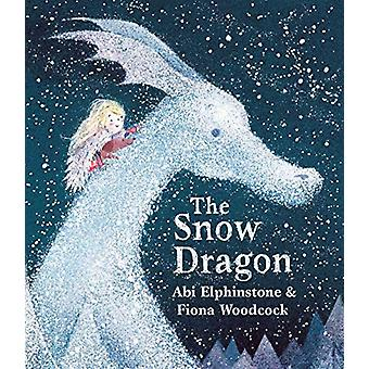 The Snow Dragon by Abi Elphinstone - 9781471172465 Book