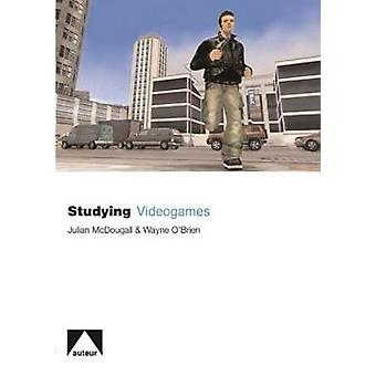 Studying Videogames by Julian McDougall - 9781903663851 Book