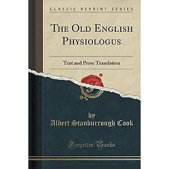 The Old English Physiologus - Text and Prose Translation (Classic Repr