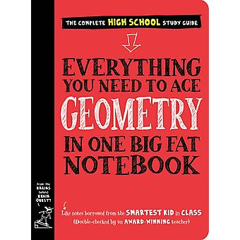 Everything You Need to Ace Geometry in One Big Fat Notebook by Workman Publishing & Christy Needham