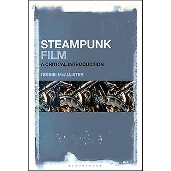 Steampunk Film  A Critical Introduction by Robbie McAllister