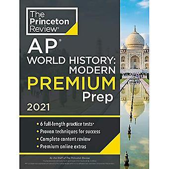 Princeton Review AP Weltgeschichte: Moderne Premium Prep, 2021