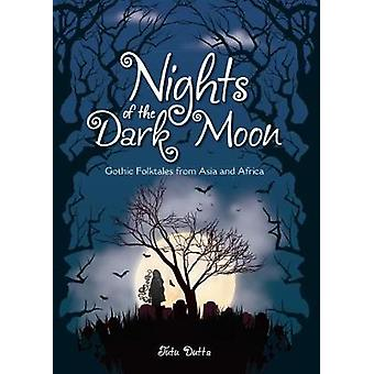 Nights of the Dark Moon Gothic Folktales from Asia and Africa