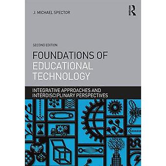 Foundations of Educational Technology - Integrative Approaches and Int