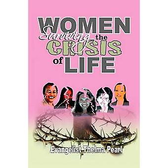 Women Surviving the Crisis of Life by Evangelist Thelma Pearl - 97814