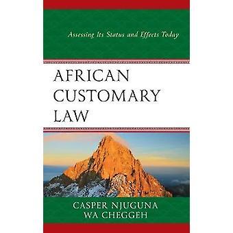 Diritto consuetudinario africano - Valutazione del suo stato e dei suoi effetti oggi da parte del Casp
