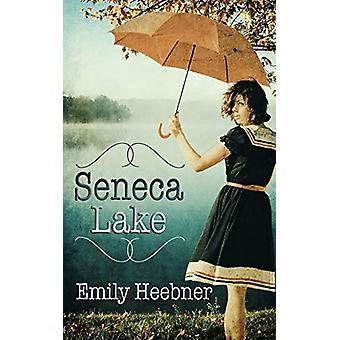 Seneca Lake by Emily Heebner - 9781509226573 Book