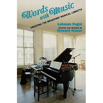 Words with Music - Creating the Broadway Musical Libretto by Lehman En