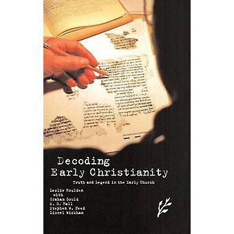 فك المسيحية في وقت مبكر -- الحقيقة والأسطورة في الكنيسة المبكرة من قبل