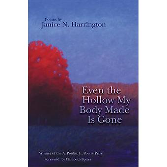 Even the Hollow My Body Made is Gone by Janice N. Harrington - 978192