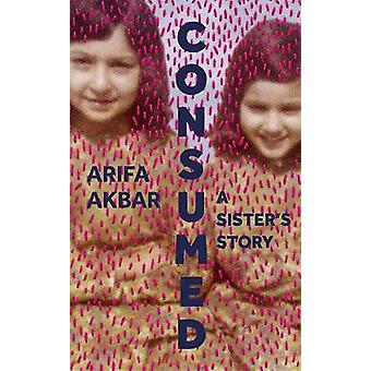 Consumed A Sister's Story