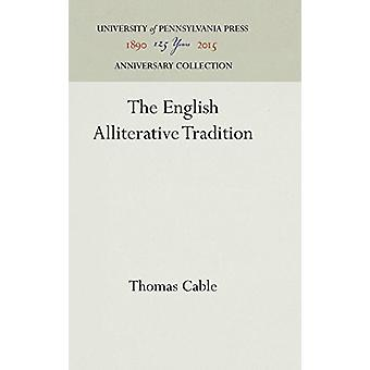 The English Alliterative Tradition by Thomas Cable - 9780812230635 Bo