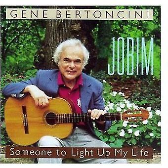 Gene Bertoncini - Jobim-Someone to Light Up My [CD] USA import