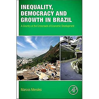 Inequality, Democracy, and Growth in Brazil: A Country at the Crossroads of Economic Development