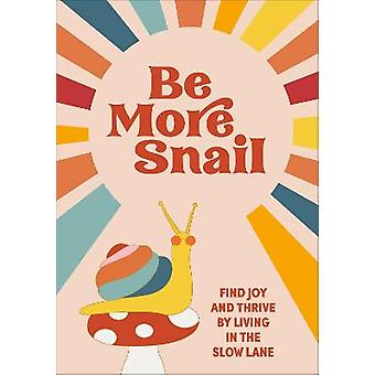 Be More Snail