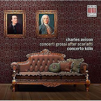 Concerto Koln - Charles Avison: Concerti Grossi After Scarlatti [CD] USA import