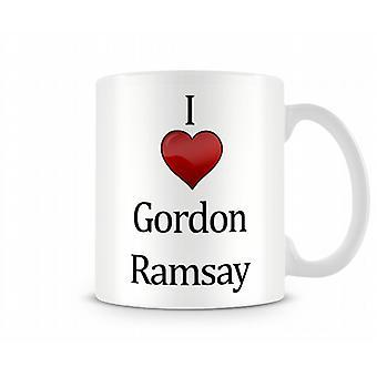 I Love Gordon Ramsey Printed Mug
