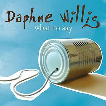 Daphne Willis - What to Say [CD] USA import