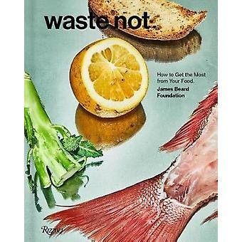 Verschwenden Sie nicht - wie man das Beste aus Ihrer Nahrung durch Abfälle nicht - wie ge