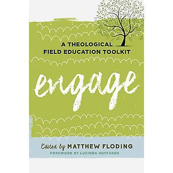 Gaan - een theologische veld onderwijs Toolkit door Matthew Floding - Lu