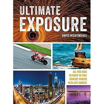 Ultimate Exposure - allt du behöver veta för att ta perfekta bilder med en