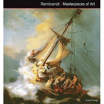 Rembrandt Van Rijn mästerverk av konst (ny upplaga) av Susan Grange