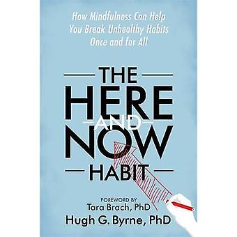 Här och nu vana - hur Mindfulness kan hjälpa dig att bryta ohälsosamma