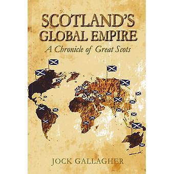 Skottlands Global Empire - en krönika om fantastiska skottar av Jock Gallaghe