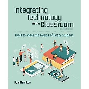Integrating Technology in the Classroom - Tools to Meet the Need of Ev