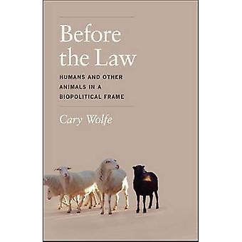 Before the Law - Humans and Other Animals in a Biopolitical Frame by C