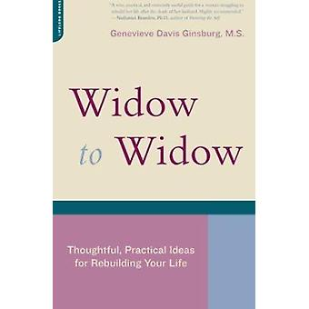 Widow to Widow - Thoughtful - Practical Ideas for Rebuilding Your Life