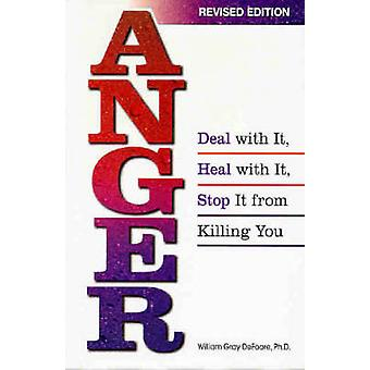 Anger Deal with it - Heal with it by Bill Defoore - 9780757301117 Book