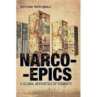 Narcoepics - eine globale Ästhetik der Nüchternheit durch Hermann Herlinghaus-
