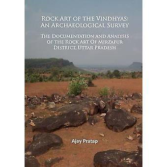 Rock Art of the Vindhyas - An Archaeological Survey - Documentation and